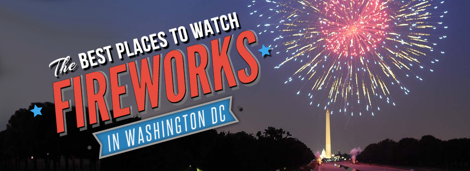 Best Places to Watch Fireworks In Washington DC