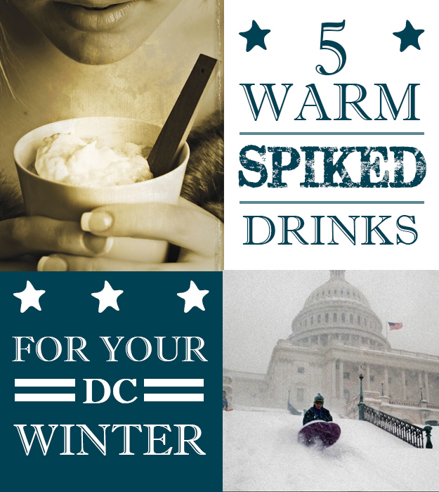 5 Warm Spiked Drinks for Your DC Winter