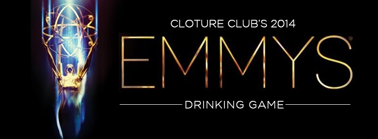 Cloture Club's 2014 Emmy Awards Drinking Game!