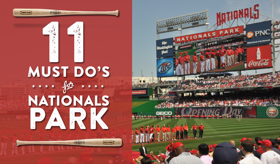 11 Must Do's at Nationals Park