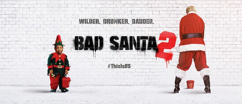 GIVEAWAY: Bad Santa 2 Screening – Monday, November 21st